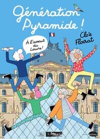 GENERATION PYRAMIDE ! A L'ASSAUT DU LOUVRE ! - 30 ANS SOUS LA PYRAMIDE
