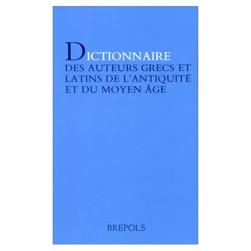 DICTIONNAIRE DES AUTEURS GRECS ET LATINS