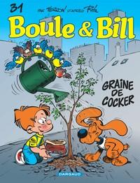GRAINE DE COCKER - BOULE & BILL - T31
