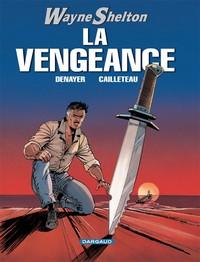 WAYNE SHELTON - T5 - LA VENGEANCE