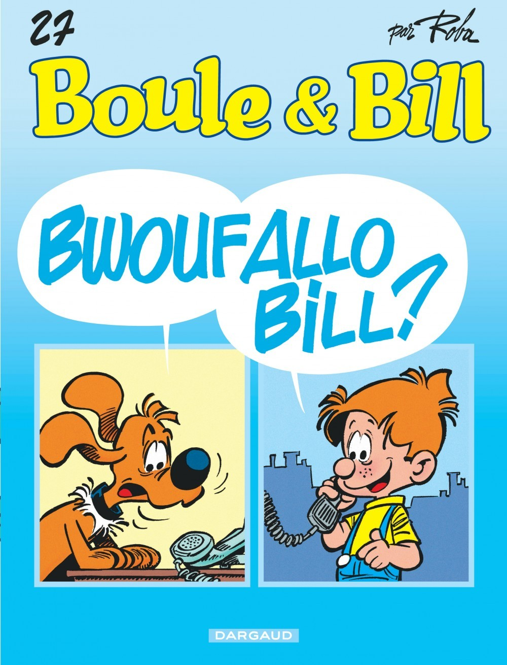 BOULE & BILL T27 BWOUFALLO BILL ?