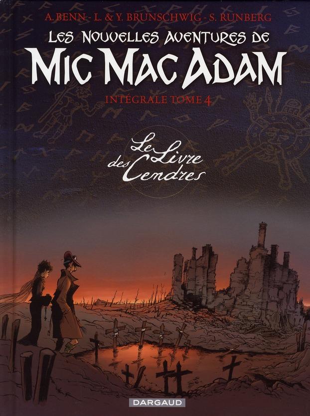 1ER AVENTURE MIC MAC ADAM - T04 - LES NOUVELLES AVENTURES DE MIC MAC ADAM - TOME 0 - LE LIVRE DES CE