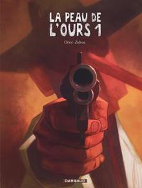 LA PEAU DE L'OURS T1 LA PEAU DE L'OURS - TOME 1 - PEAU DE L'OURS (LA) - TOME 1