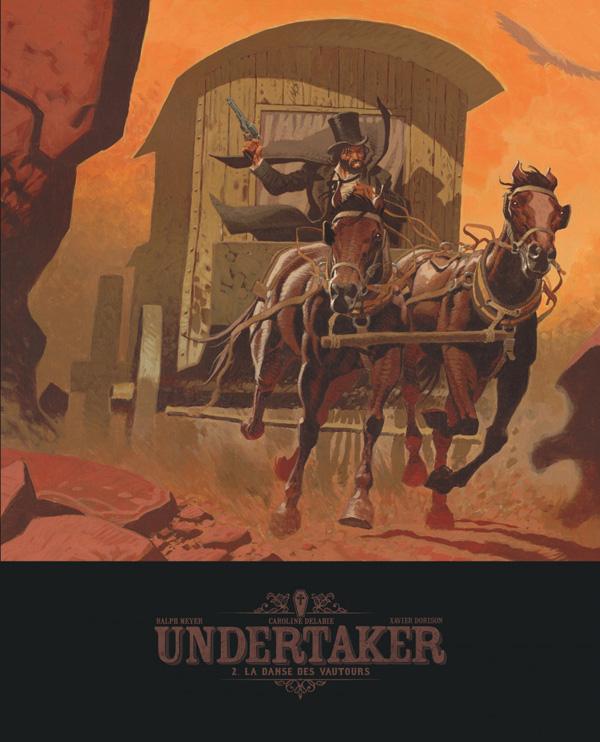 UNDERTAKER - T2 - LA DANSE DES VAUTOURS - EDITION BIBLIOPHILE