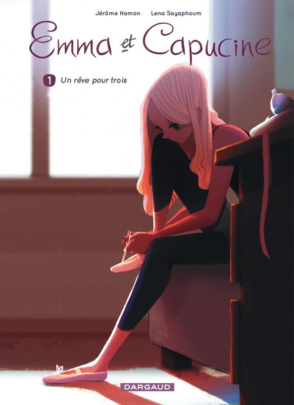 EMMA ET CAPUCINE - T1 - UN REVE POUR TROIS