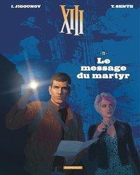 LE MESSAGE DU MARTYR - TREIZE (XIII) NOUVELLE EDITION - T23