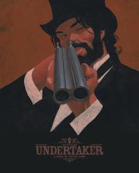 UNDERTAKER - TOME 3 - L'OGRE DE SUTTER CAMP - EDITION BIBLIOPHILE