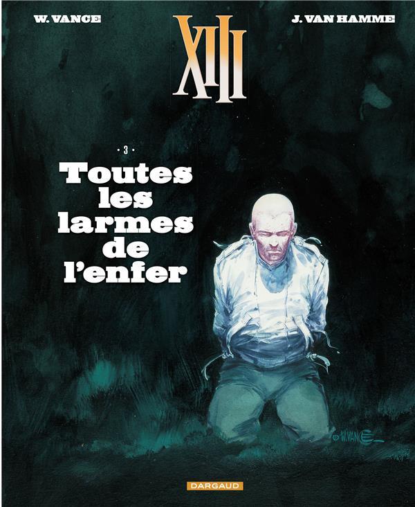 TREIZE (XIII) NOUVELLE EDITION T3 TOUTES LES LARMES DE L'ENFER