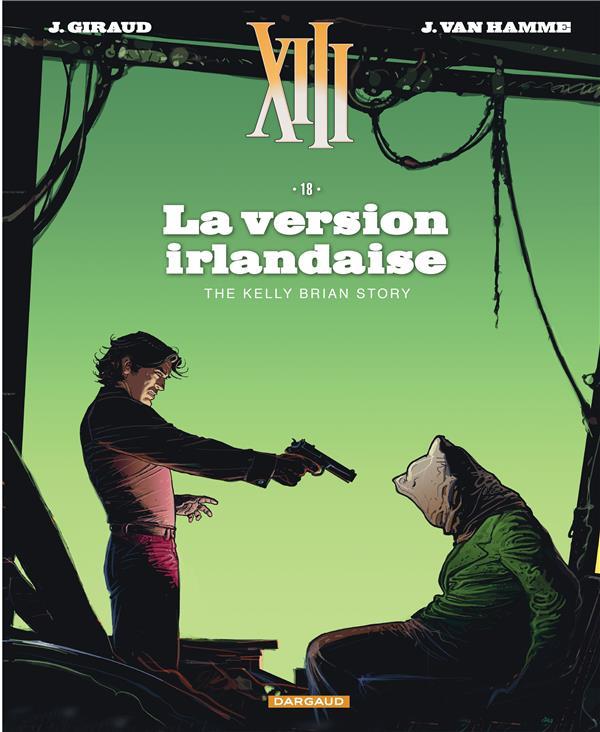 TREIZE (XIII) NOUVELLE EDITION T18 LA VERSION IRLANDAISE