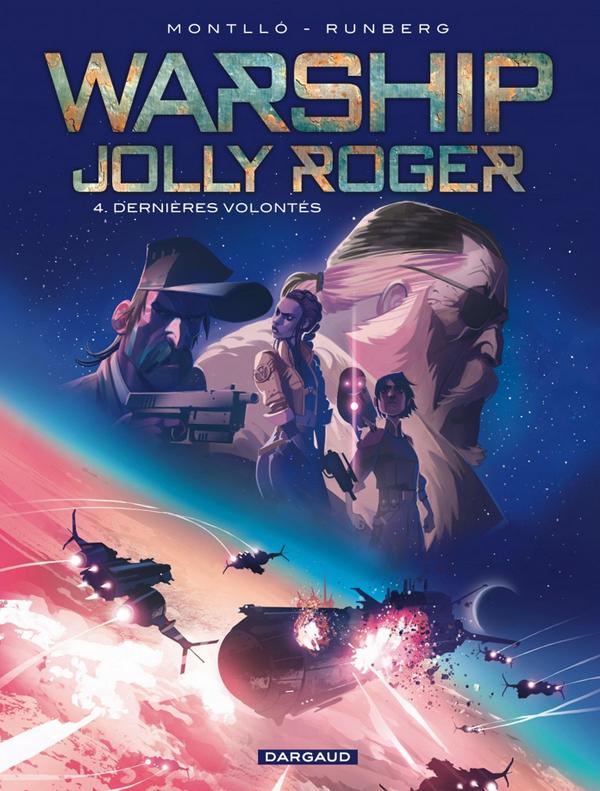 WARSHIP JOLLY ROGER T4 WARSHIP JOLLY ROGER - TOME 4 - DERNIERES VOLONTES