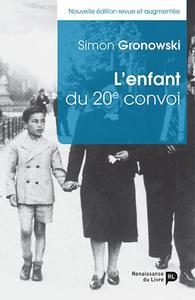 L ENFANT DU 20E CONVOI (NOUVELLE EDITION REVUE ET AUGMENTEE)
