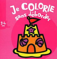 JE COLORIE SANS DEBORDER 2-4 ANS