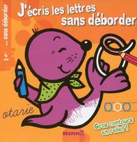 J'ECRIS LES LETTRES SANS DEBORDER (OTARIE)