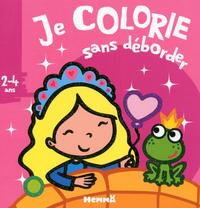JE COLORIE SANS DEBORDER (2-4 ANS) (PRINCESSES)