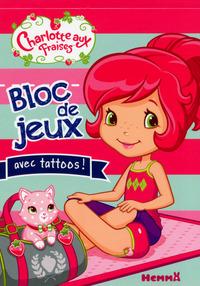 CHARLOTTE AUX FRAISES BLOC DE JEUX AVEC TATTOOS !
