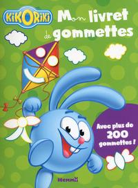 KIKORIKI MON LIVRET DE GOMMETTES