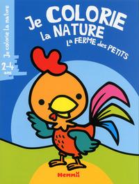 JE COLORIE LA NATURE LA FERME DES PETITS - TOME 6 (2-4 ANS) (COQ FOND BLEU)