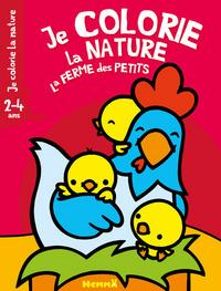 JE COLORIE LA NATURE LA FERME DES PETITS (2-4 ANS) (POULE ET POUSSINS)