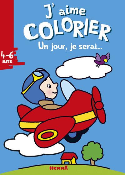 J'AIME COLORIER (4-6 ANS) UN JOUR JE SERAI ... (AVIATEUR)