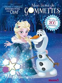 DISNEY LA REINE DES NEIGES MON LIVRET DE GOMMETTES (JOYEUSES FETES AVEC OLAF)