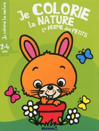 JE COLORIE LA NATURE LA FERME DES PETITS (2-4 ANS) (LAPIN)