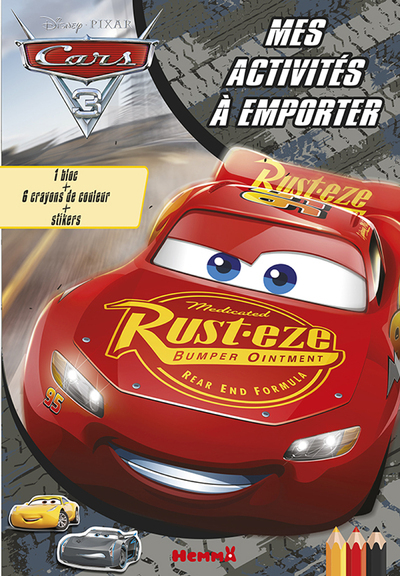 CARS 3 MES CREATIONS A EMPORTER  TOME 1
