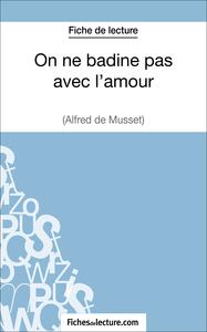 On ne badine pas avec l'amour d'Alfred Musset (Fiche de lecture)