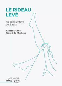 LE RIDEAU LEVE - OU L EDUCATION DE LAURE