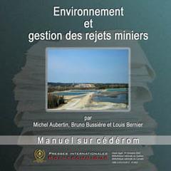 ENVIRONNEMENT ET GESTION DES REJETS MINIERS (CD-ROM)