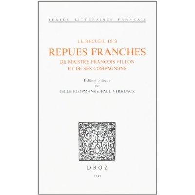 LE RECUEIL DES REPUES FRANCHES DE MAISTRE FRANCOIS VILLON ET DE SES COMPAGNONS