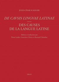 DE CAUSIS LINGUAE LATINAE. DES CAUSES DE LA LANGUE LATINE