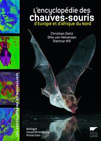 ENCYCLOPEDIE DES CHAUVES-SOURIS D'EUROPE ET D'AFRIQUE DU NORD. BIOLOGIE, CARACTERISTIQUES, PROTECTIO