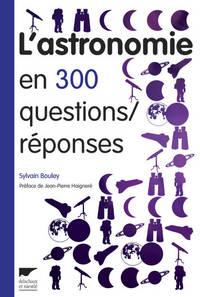 L'ASTRONOMIE EN 300 QUESTIONS/REPONSES