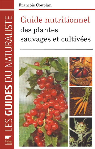 GUIDE NUTRITIONNEL DES PLANTES SAUVAGES ET CULTIVEES
