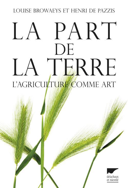 LA PART DE LA TERRE. L'AGRICULTURE COMME ART