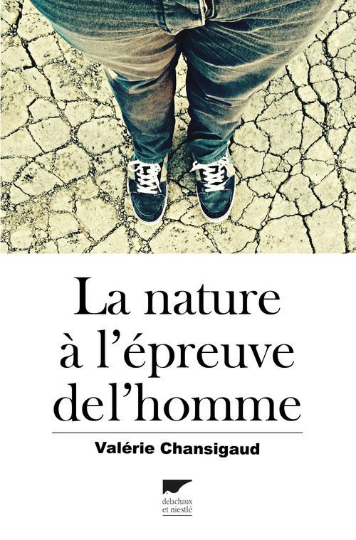 LA NATURE A L'EPREUVE DE L'HOMME