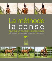 LA METHODE LA CENSE - TOUT SUR LA RELATION HOMME-CHEVAL