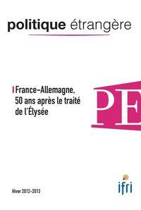 POLITIQUE ETRANGERE N 4-2012 : FRANCE-ALLEMAGNE, 50 ANS APRES LE TRAITE DE L'ELYSEE