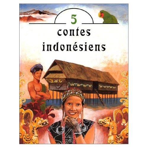 LEGENDES ET 5 CONTES INDONESIENS
