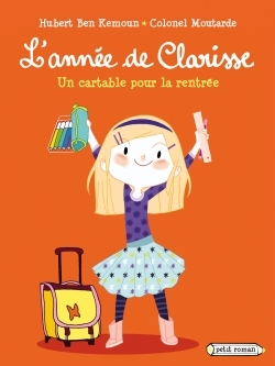 L'ANNEE DE CLARISSE - UN CARTABLE POUR LA RENTREE