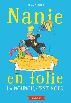 NANIE EN FOLIE - LA NOUNOU, C'EST NOUS !