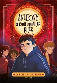 2 - LES PLIEURS DE TEMPS - ANTHONY A CINQ MINUTES PRES