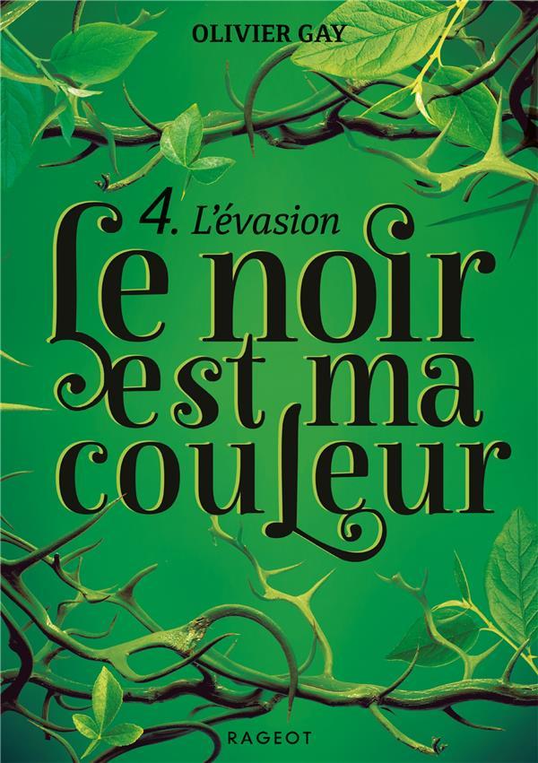 T4 - LE NOIR EST MA COULEUR - L'EVASION