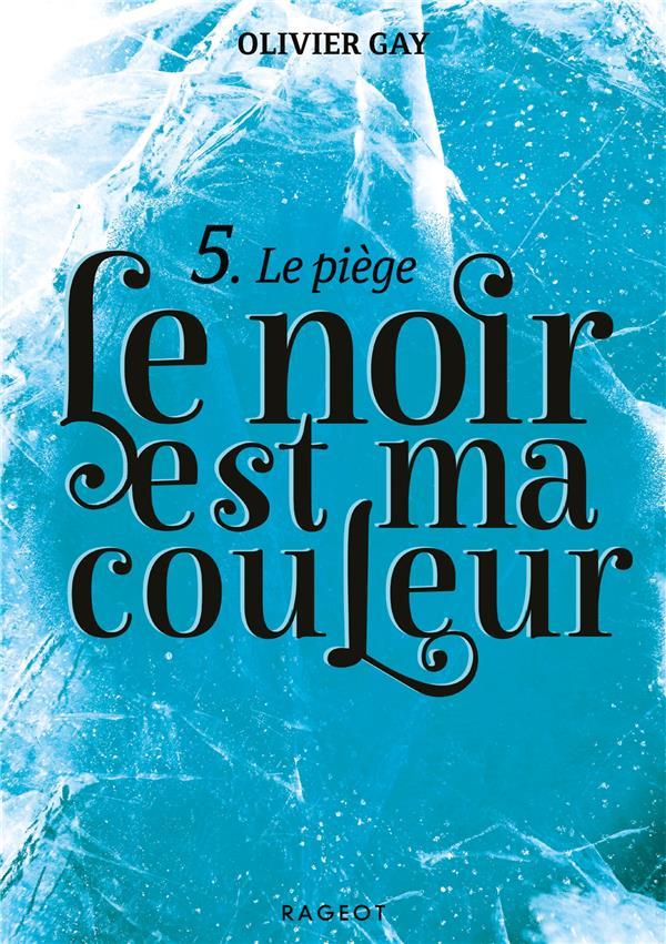 T5 - LE NOIR EST MA COULEUR - LE PIEGE