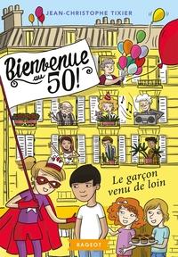 4 - BIENVENUE AU 50 ! LE GARCON VENU DE LOIN