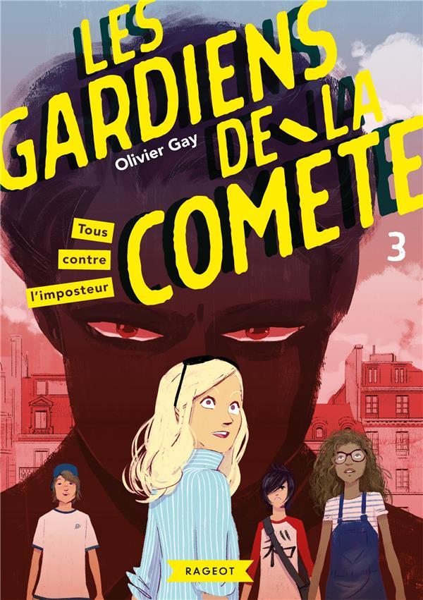 T3 - LES GARDIENS DE LA COMETE - TOUS CONTRE L'IMPOSTEUR