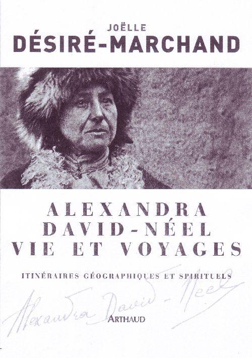 ALEXANDRA DAVID-NEEL, VIE ET VOYAGES - ITINERAIRES GEOGRAPHIQUES ET SPIRITUELS
