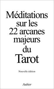 MEDITATIONS SUR LES 22 ARCANES MAJEURS DU TAROT (NE)