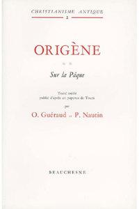 ORIGENE TOME II : SUR  LA PAQUE TEXTE INEDIT PUBLIE D'APRES UN PAPYRUS DE TOURA