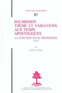 SOUMISSION THEME ET VARIATIONS AUX TEMPS APOSTOLIQUES LA FONCTION D'UNE PREPOSITION